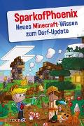 Cover-Bild zu SparkofPhoenix: Neues Minecraft-Wissen zum Dorf-Update von SparkofPhoenix