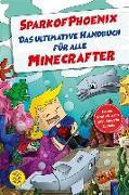 Cover-Bild zu SparkofPhoenix: Das ultimative Handbuch für alle Minecrafter. Neues Profi-Wissen (eBook) von SparkofPhoenix