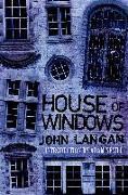 Cover-Bild zu HOUSE OF WINDOWS von Langan, John