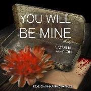Cover-Bild zu You Will Be Mine von Preston, Natasha