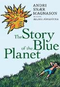 Cover-Bild zu The Story of the Blue Planet von Magnason, Andri Snaer