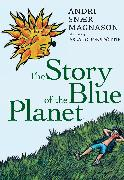 Cover-Bild zu The Story of the Blue Planet (eBook) von Magnason, Andri Snaer