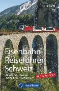 Cover-Bild zu Eisenbahn-Reiseführer Schweiz