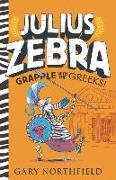 Cover-Bild zu Julius Zebra: Grapple with the Greeks! von Northfield, Gary