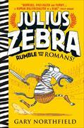 Cover-Bild zu Julius Zebra 01: Rumble with the Romans von Northfield, Gary