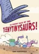 Cover-Bild zu The Terrible Tales of the Teenytinysaurs! von Northfield, Gary
