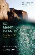 Cover-Bild zu So Many Islands: Stories from the Caribbean, Mediterranean, Indian, and Pacific Oceans von James, Marlon (Solist)