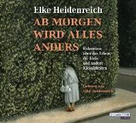 Cover-Bild zu Ab morgen wird alles anders von Heidenreich, Elke