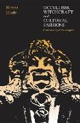 Cover-Bild zu Occultism, Witchcraft, & Cultural Fashions von Eliade, Mircea