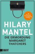 Cover-Bild zu Die Ermordung Margaret Thatchers von Mantel, Hilary