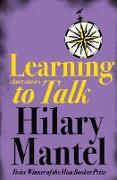 Cover-Bild zu Learning to Talk (eBook) von Mantel, Hilary