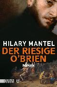 Cover-Bild zu Der riesige O'Brien (eBook) von Mantel, Hilary