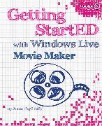 Cover-Bild zu Getting StartED with Windows Live Movie Maker (eBook) von Floyd Kelly, James