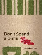 Cover-Bild zu Don't Spend a Dime (eBook) von Kelly, James Floyd