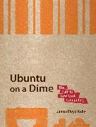 Cover-Bild zu Ubuntu on a Dime (eBook) von Kelly, James Floyd
