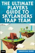 Cover-Bild zu Ultimate Player's Guide to Skylanders Trap Team (Unofficial Guide), The (eBook) von Camille Hayley