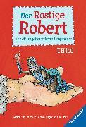 Cover-Bild zu Der Rostige Robert und elf ungeheuerliche Ungeheuer (eBook) von THiLO
