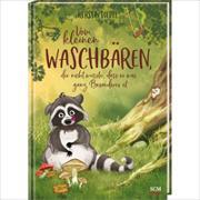 Cover-Bild zu Vom kleinen Waschbären, der nicht wusste, dass er was ganz Besonderes ist von Toepel, Kerstin
