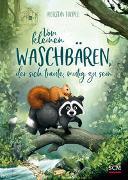 Cover-Bild zu Vom kleinen Waschbären, der sich traute, mutig zu sein von Toepel, Kerstin
