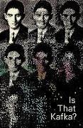 Cover-Bild zu Is That Kafka?: 99 Finds von Stach, Reiner