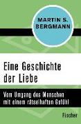 Cover-Bild zu Eine Geschichte der Liebe (eBook) von Bergmann, Martin S.