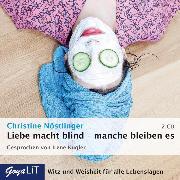 Cover-Bild zu Liebe macht blind - manche bleiben es (Audio Download) von Nöstlinger, Christine