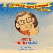 Cover-Bild zu Why Is The Sky Blue?: A Grandpa Series Book von Heath, Chris