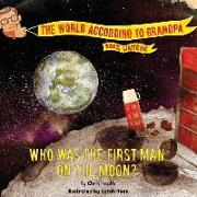 Cover-Bild zu Who Was The First Man On The Moon?: A Grandpa Series Book von Heath, Chris