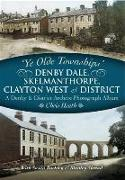 Cover-Bild zu Denby Dale, Skelmanthorpe, Clayton West and District (eBook) von Heath, Chris