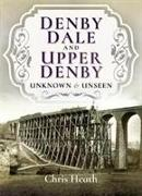Cover-Bild zu Denby Dale and Upper Denby: Unknown and Unseen von Heath, Chris
