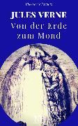 Cover-Bild zu Von der Erde zum Mond (eBook) von Verne, Jules