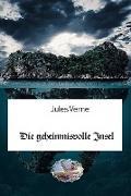 Cover-Bild zu Die geheimnisvolle Insel (Illustriert) (eBook) von Verne, Jules