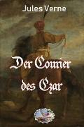 Cover-Bild zu Der Courier des Czar (Illustriert) (eBook) von Verne, Jules