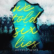Cover-Bild zu eBook We Told Six Lies (Unabridged)