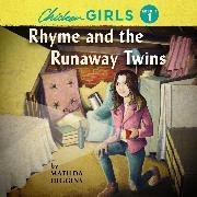 Cover-Bild zu eBook Rhyme and the Runaway Twins - Chicken Girls Mystery 1 (Unabridged)