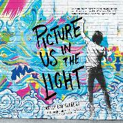 Cover-Bild zu eBook Picture Us In the Light (Unabridged)