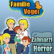Cover-Bild zu Zahnarzt Horror (Audio Download) von Vogel, Familie