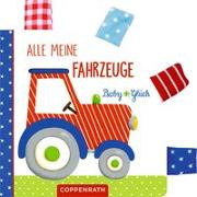 Cover-Bild zu Mußenbrock, Anne (Illustr.): Mein BabyGlück-Laschenbuch: Alle meine Fahrzeuge