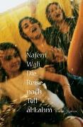 Cover-Bild zu Die Reise nach Tell al-Lahm von Wali, Najem