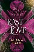 Cover-Bild zu Gods of Ivy Hall, Band 2: Lost Love von Falk, Alana