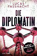Cover-Bild zu Die Diplomatin (eBook) von Fassnacht, Lucas