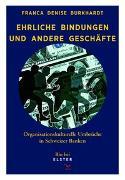 Cover-Bild zu Ehrliche Bindungen und andere Geschäfte von Burkhardt, Franca Denise