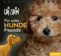 Cover-Bild zu Stein, Uli: Für echte Hundefreunde