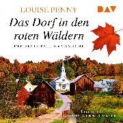 Cover-Bild zu Das Dorf in den roten Wäldern (Audio Download) von Penny, Louise