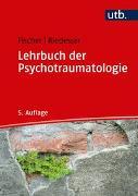 Cover-Bild zu Lehrbuch der Psychotraumatologie von Fischer, Gottfried