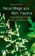 Cover-Bild zu Neue Wege aus dem Trauma von Fischer, Gottfried