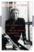 Cover-Bild zu Sie schrieben mir oder Was aus meinem Poesiealbum wurde von B. Fischer, Brigitte
