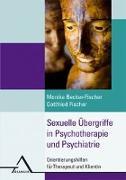 Cover-Bild zu Sexuelle Übergriffe in der Psychotherapie von Becker-Fischer, Monika