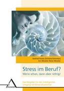 Cover-Bild zu Stress im Beruf? Wenn schon, dann aber richtig! von Fischer, Gottfried