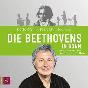 Cover-Bild zu Die Beethovens in Bonn (Audio Download) von Fischer, Gottfried